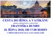 Cesta do Říma a Vatikánu - BESEDA S PANEM BUMBOU