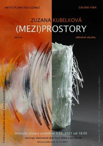 PÁ 5. 11. 2021 od 18.00 Vernisáž výstavy ZUZANA KUBELKOVÁ  - (MEZI)PROSTORY, Galerie Fara