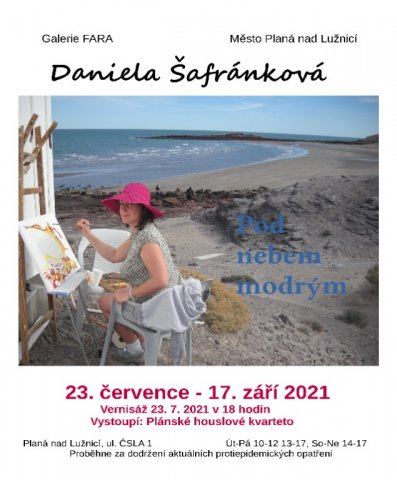 Pá 23.7.2021 Daniela Šafránková - Pod nebem modrým/ malby - Galerie Fara