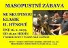 Sobota 16. 2. - Masopustní zábava se skupinou Klasik Heleny Hýnové v Sokolovně